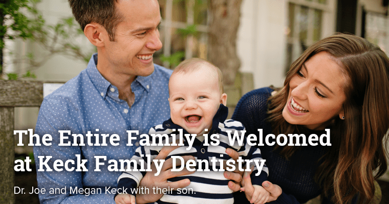 The Entire Family is Welcomed at Keck Family Dentistry - Dr. Joe and Megan Keck with their son.